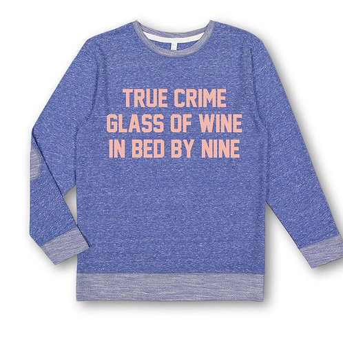 True Crime, Wine, Bed at Nine