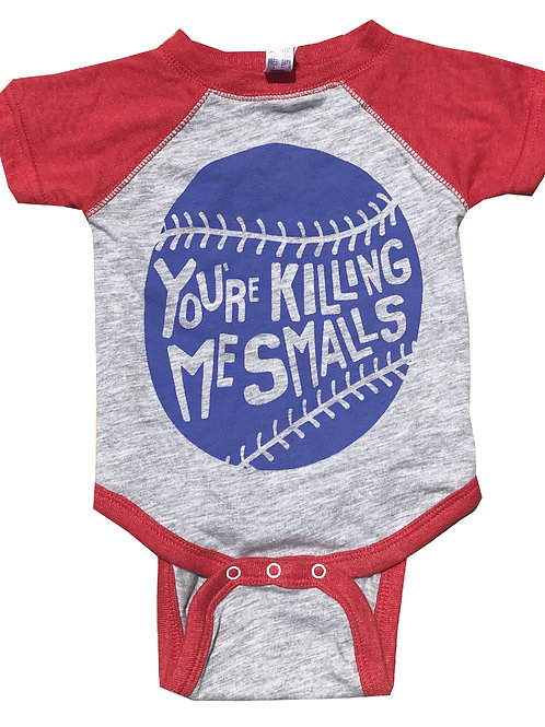 You're Killing Me Smalls Onesie