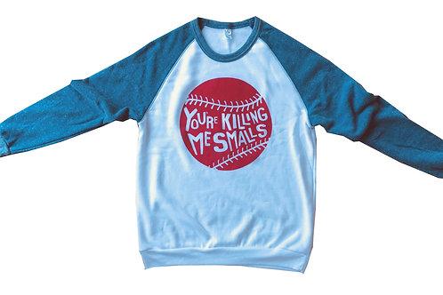 You're Killing Me Smalls Sweatshirt