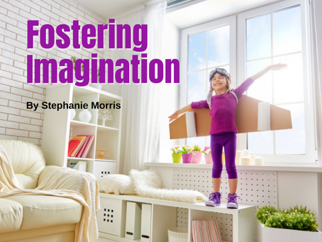 Fostering Imagination 7 Tips to Inspire Creative Minds By Stephanie Morris