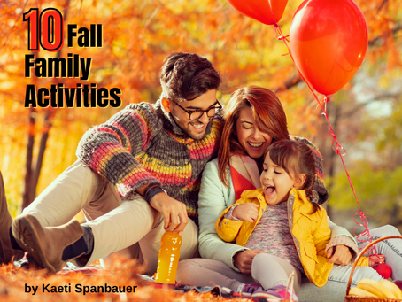 10 Fall Family Activities to Try This Season         By Kaeti Spanbauer
