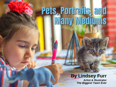 Pets, Portraits, and Many Mediums by Lindsey Furr