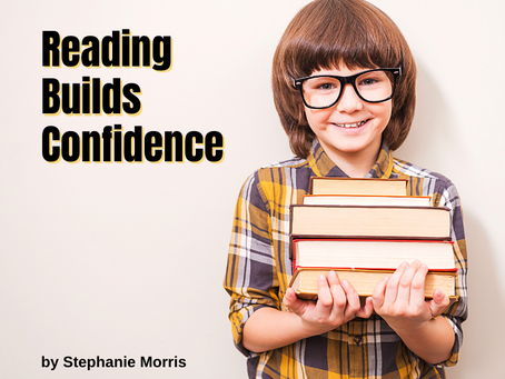 Reading Builds Confidence By Stephanie Morris