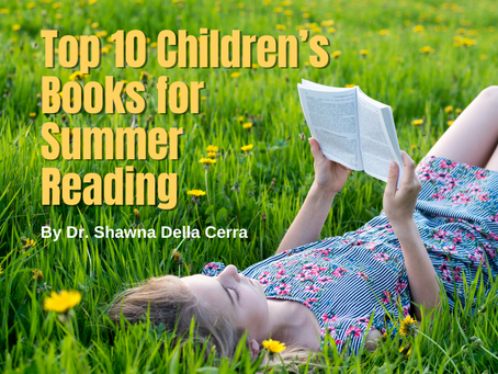 Top 10 Children's Books for Summer Reading by Dr. Shawna Della Cerra