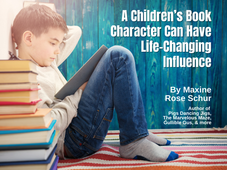 A Children's Book Character Can Have Life-Changing Influence by Maxine Rose Schur