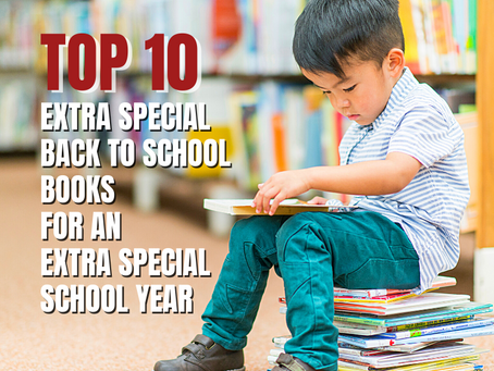 Top 10 Extra Special Back to School Books for an Extra Special School Year - By Shawna Della Cerra