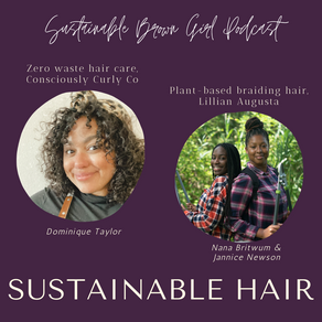 Sustainable Hair with Founders of Consciously Curly Co and Lillian Augusta