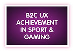 13. B2C UX Achievement in Sport & Gaming