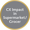 CX Impact in Supermarket/Grocer