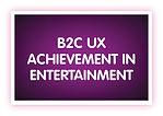 11. B2C UX Achievement in Entertainment.