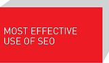 Most Effective Use of SEO