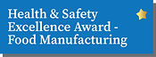 Health & Safety Excellence Award - Food Manufacturing