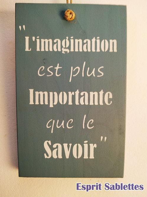 """PANCARTE DÉCO en bois """"l'imagination est plus importante que le savoir"""""""