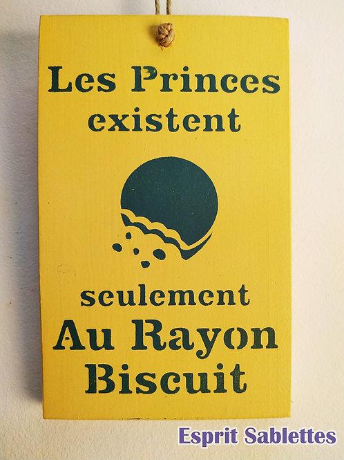"""PANCARTE DÉCO en bois """"les princes existent seulement au rayon biscuit"""""""""""