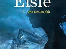 Elsie, tome 1 de Catherine Francoeur