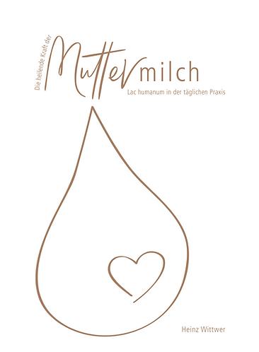Die heilende Kraft der Muttermilch – Lac Humanum in der täglichen Praxis