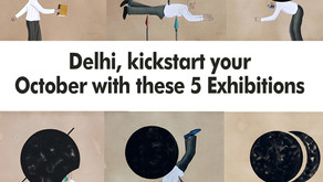 Delhi, kickstart your October with these 5 Exhibitions