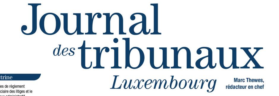 Parution d'un article de Me Moyse dans le Journal des tribunaux Luxembourg