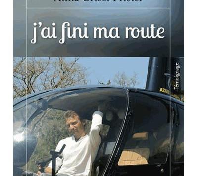 """Livre """"J'ai fini ma route"""" d'Anita Grisel Pfister"""