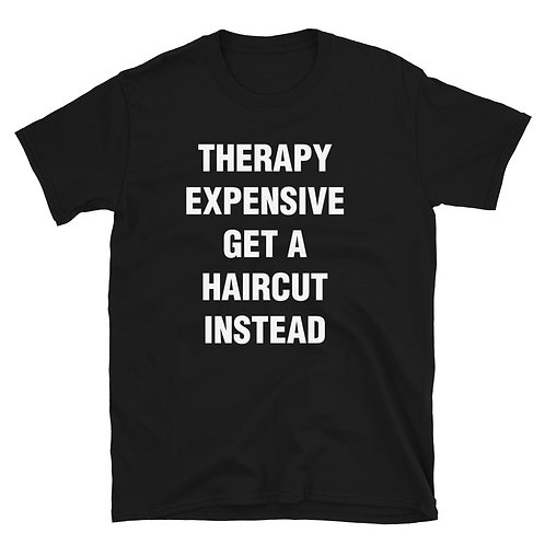 Therapy Expensive Short-Sleeve Unisex T-Shirt