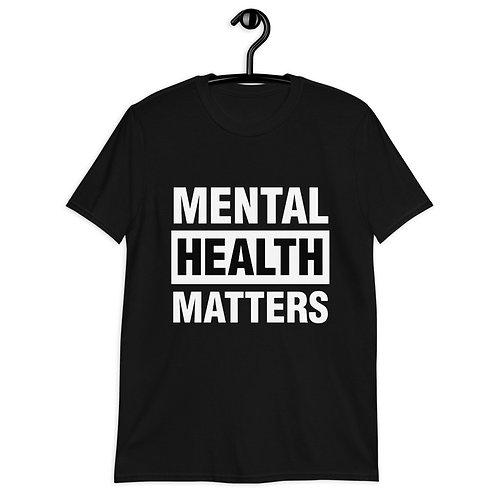 Mental Health Matters, Mental Health Awareness Short-Sleeve Unisex T-Shirt