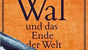"""""""Der Wal und das Ende der Welt"""" - John Ironmonger"""