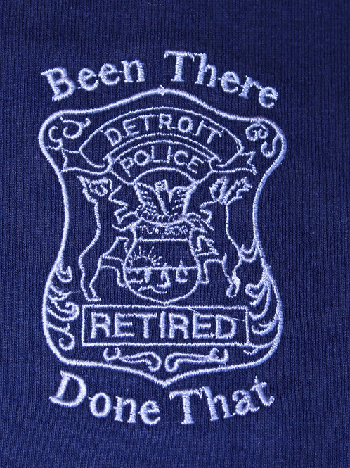 Detroit Police Been There - Done That Retired Sweatshirt