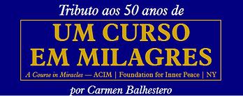 Um Curso em Milagre 50 anos com Carmen Balhestero