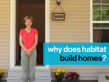 Why Does Habitat Build Homes?