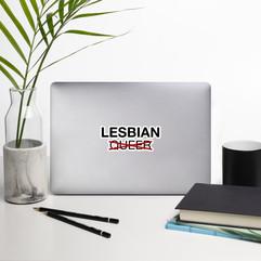 Lesbian Not Queer Sticker