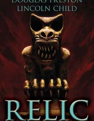 Book Review: The Relic by Douglas Preston & Lincoln Child