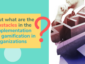 Obstacles in the Implementation of Gamification in Organizations