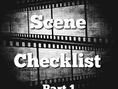 Screenwriting Tips: Scene Checklist Part 1