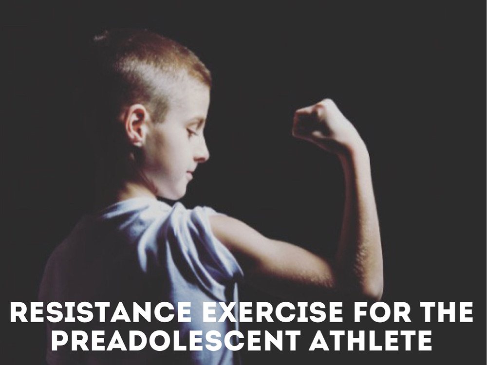 Resistance Exercise for the Preadolescent Athlete