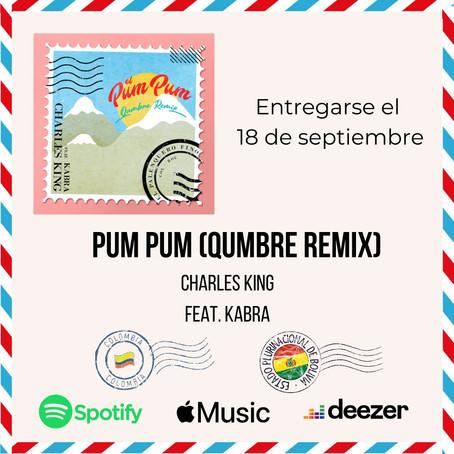 'EL PUM PUM (QUMBRE REMIX)' DE CHARLES KING Y KABRA ATERRIZA EL 18 DE SEPTIEMBRE