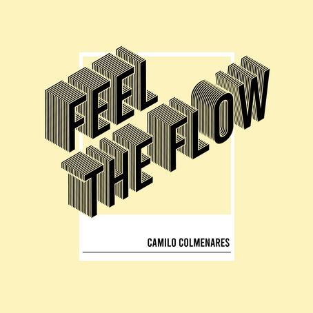 Feel The Flow!!!, siéntelo con CAMILO COLMENARES