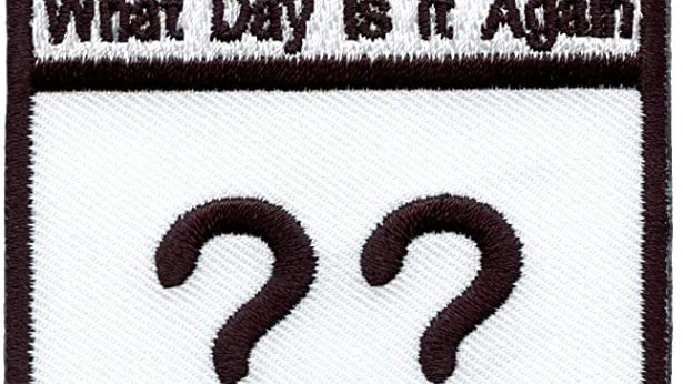 what day is it again embroidered patch