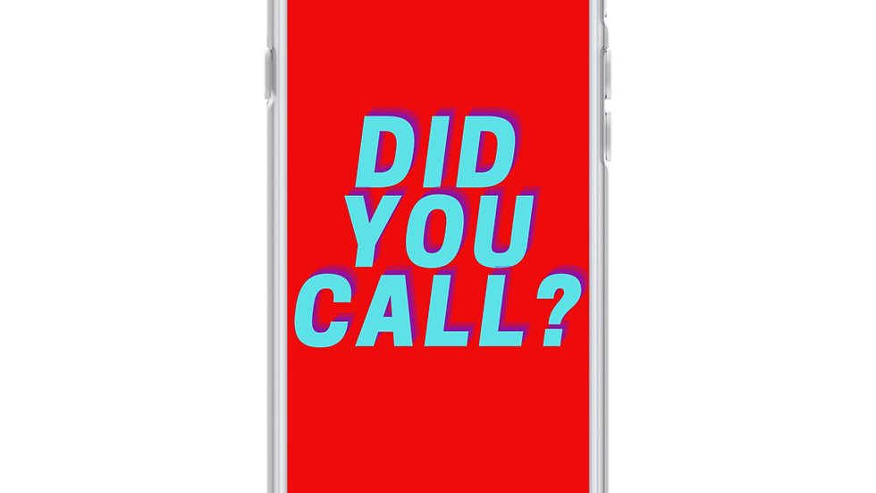 """""""did you call?"""" iphone case"""