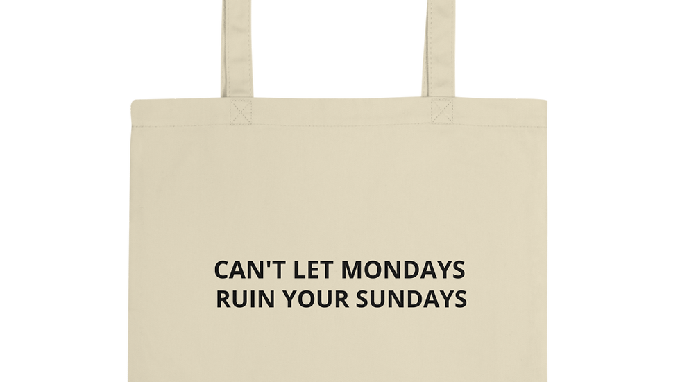 """""""can't let Mondays ruin your Sundays"""" screen printed eco tote bag"""