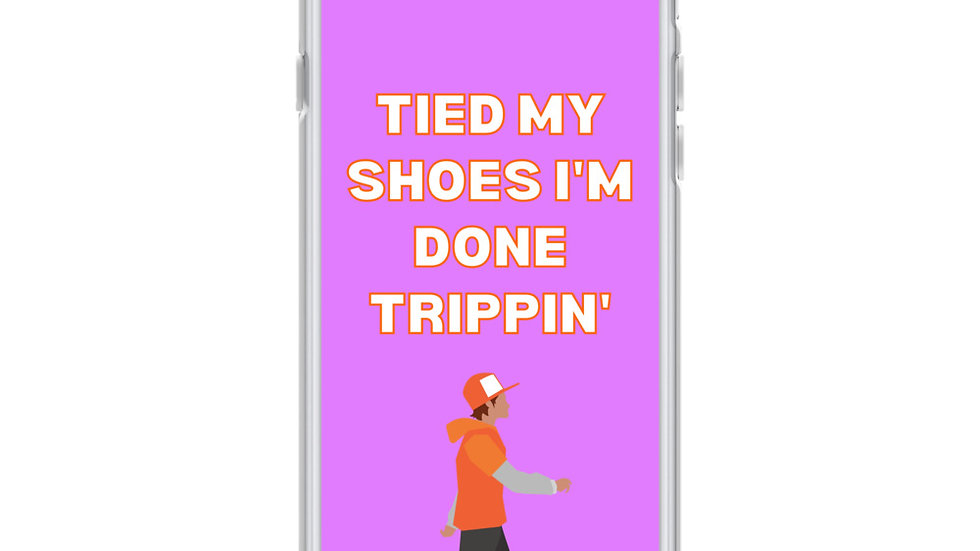 """""""tied my shoes I'm done trippin'"""" iphone case"""