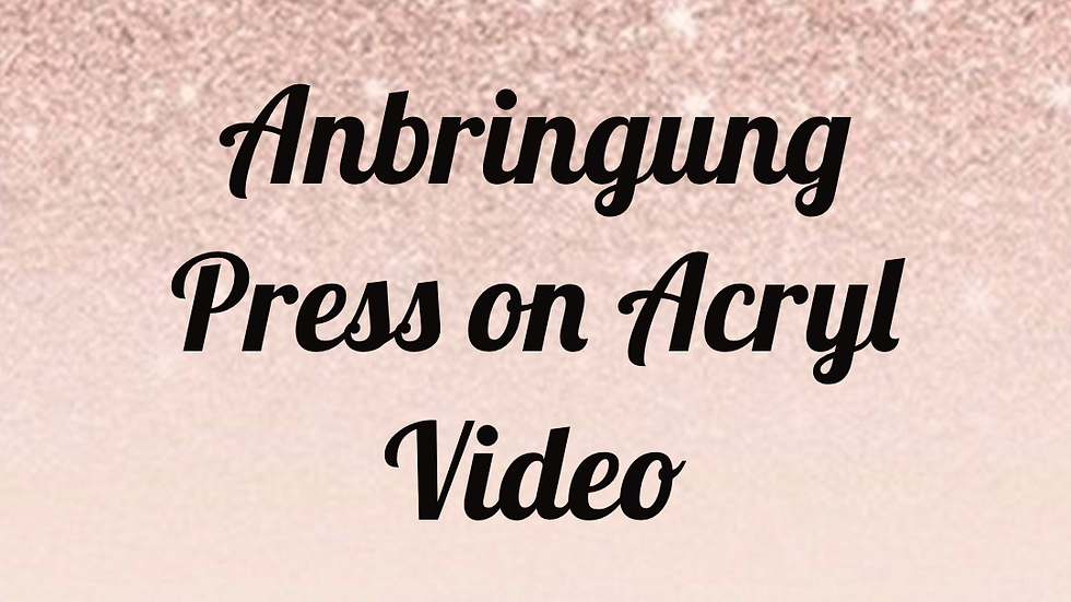 Anbringung Press on Acryl
