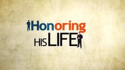 Honoring his life