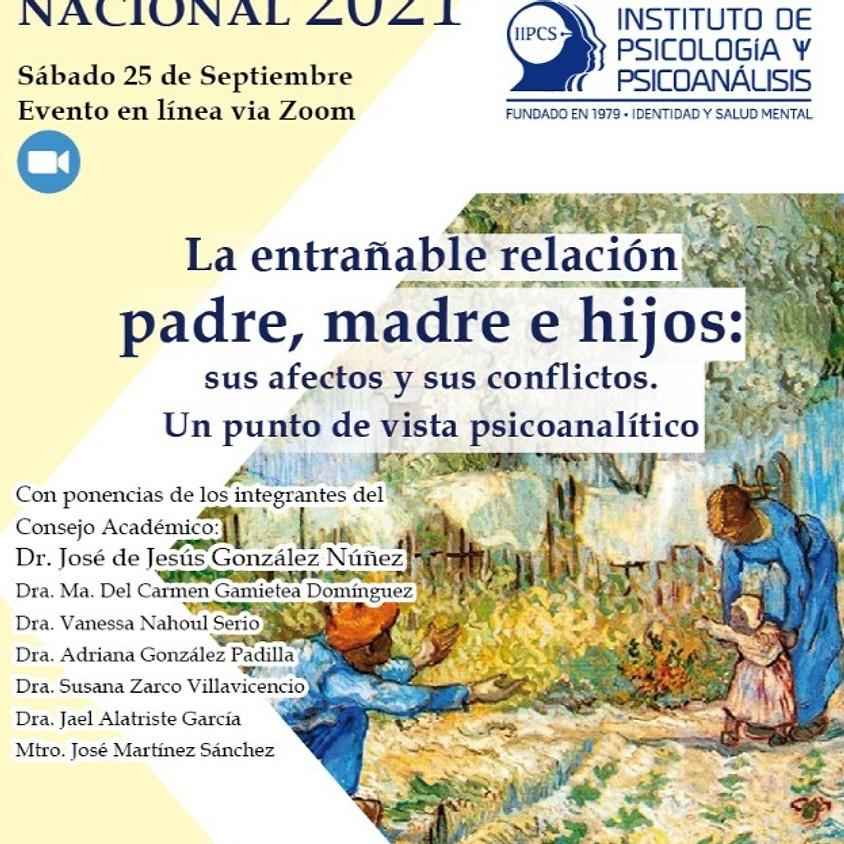 Coloquio Nacional: 2021 ~ La entrañable relación padre, madre e hijos: sus afectos y sus conflictos.