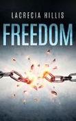 freedom by Lacrecia Hillis
