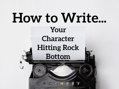 How to write your character hitting rock bottom.