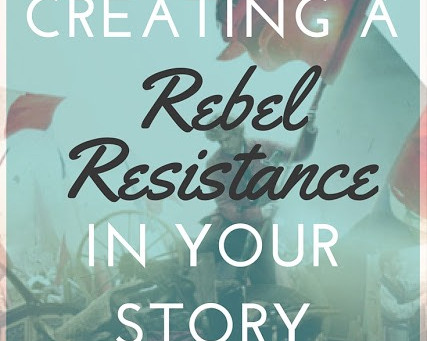CREATING A REALISTIC REBEL RESISTANCE FOR YOUR STORY | PART 3 MEANINGFUL DEFIANCE