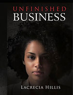 Unfinished Business By Lacricia Hillis