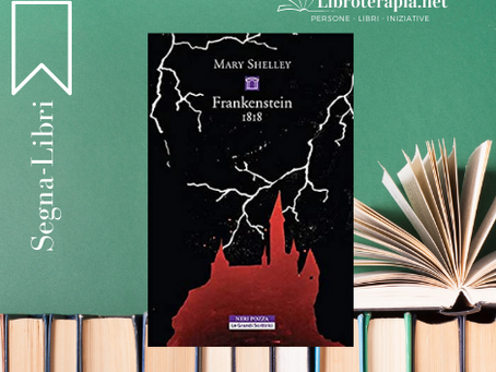 "Segna-Libri: ""Frankenstein o Il moderno Prometeo"""