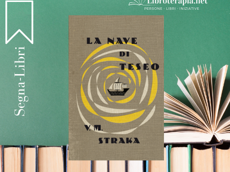 "Segna-Libri: ""La nave di Teseo di V.M.Straka"""