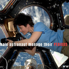 HOW DO FEMALE ASTRONAUTS MANAGE THEIR PERIODS IN SPACE?